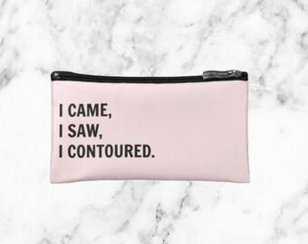 I Came, I Saw, I Contoured Makeup Bag