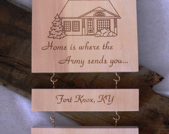 Home is Where the Army Sends You Plaque with One Hanging Duty Station
