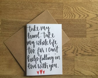 I cant help falling in love with you - hand lettered greetings card