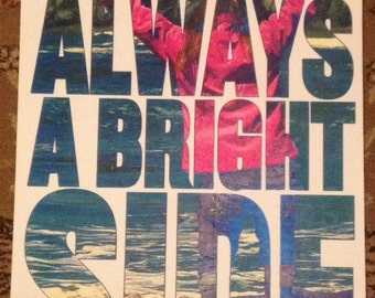 Motivational poster screen print there is always a bright side encouragement print