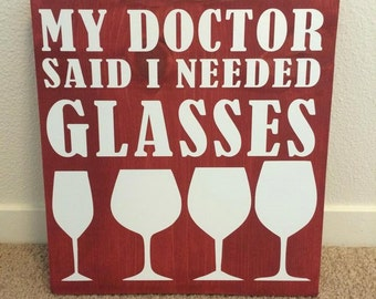 My Doctor Said I Needed Glasses Sign