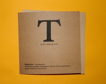 T is for thank you. Thanks, Typography, Definition - Hand crafted art card.
