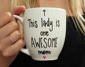 This Lady Is One Awesome Mom   Mom Mug   Mama Mug   Mom Gift   Mama Gift   Mother's Day Gift