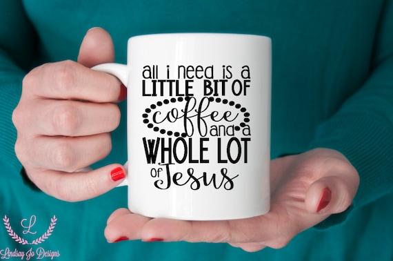 Coffee and Jesus coffee mug   Inspirational Gifts   Message Mugs   11 oz.