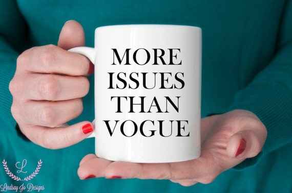 More Issues Than Vogue | Funny Gift | Message Mugs | 11 oz.