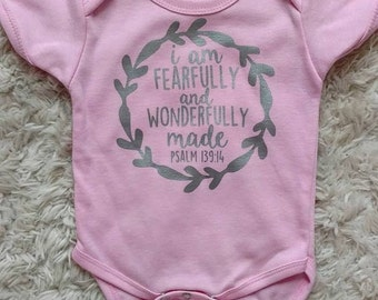 I am Fearfully and Wonderfully made onesie PSALM 139:14