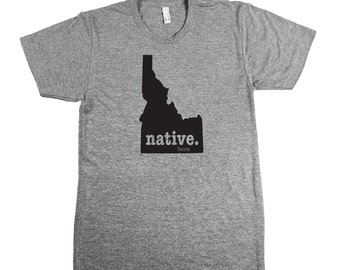 Idaho Native Born Home State T Idaho Shirt Idaho Pride State USA Home Tshirt Idaho Apparel Idaho Gift Idaho Home Shirt Boise Born In ID