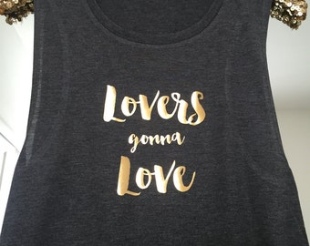 Lovers gonna Love Flowy Muscle Tank // Bridal Shower / Gold Foil / Bachelorette / Love / Fun top / Gym tank / Birthday shirt / 8803