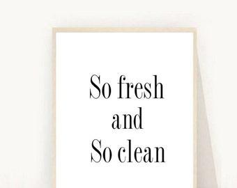 So Fresh And So Clean, Art Print, Bathroom Wall Art,  Printable Art , Kids Bathroom Art, digital Download, Bathroom Sign, Wall Art