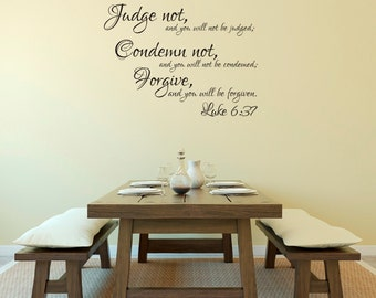Judge Not Condemn Not Forgive Luke 6:37 Home Vinyl Wall Decal Sticker