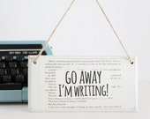 Go Away I'm Writing ~ Original Wooden Door Sign ~ Gifts for Writers ~ Literary Gift ~ Author Gift ~ Novelist Gift ~ NaNoWriMo ~ Writer Gift