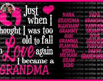 Just when i thought i was too old to fall in love, Grandkids, Grandma Nana-  SVG/DXF- Cutable