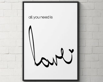 All you need is love quote print - inspirational quote wall art - all you need is love - quote art - motivational poster - typography print