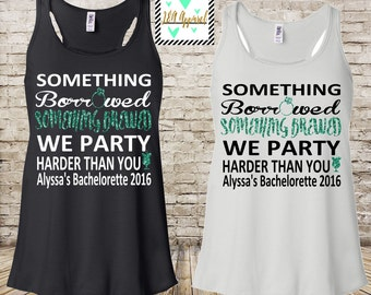 Custom Bachelorette Tank Tops - Something Borrowed Something Brewed We Party Harder Than You - Customized Bachelorette Tank Top -