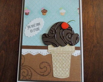 Handmade Hand Stamped Card,Ice Cream Card, Any Occasion Card, You Need Some Ice Cream.