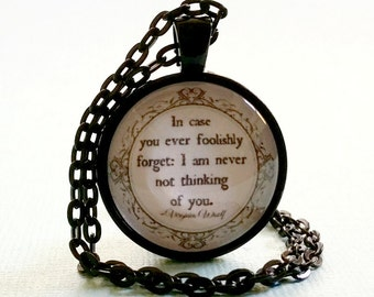 Virginia Woolf Quote | I Am Never Not Thinking Of You | Quote Necklace | Glass Pendant | Thinking of You | Gift Ideas | Missing You Quote