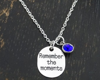 Remember the Moments Necklace, Remember the Moments Charm, Remember the Moments Pendant, Memorial Necklace, Anniversary Necklace, Graduation