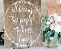 All Because Two People Fell in Love wooden sign wood sign wedding wooden sign wedding wood sign wedding sign wedding decor wedding quote