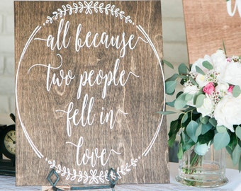 All Because Two People Fell in Love anniversary gift valentine gift Rustic Wedding Decor Wedding Sign Wedding Decor Wood Sign Rustic wedding