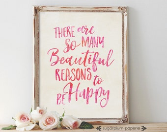 Art Print Wall Decor - Beautiful Reasons Quote in Pink - Printable in 11x14, 8x10, 5x7, 4x6 & 3x4