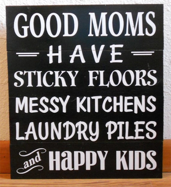 Messy Kitchen Floor: Good Mom Have Sticky Floors Messy Kitchens By