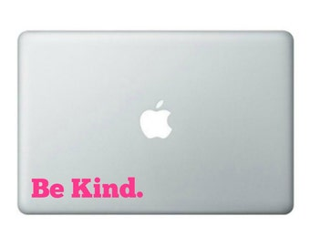 Be Kind. Decal, Computer decal, laptop decal, wall decal, car decal, kindess, customizable sticker