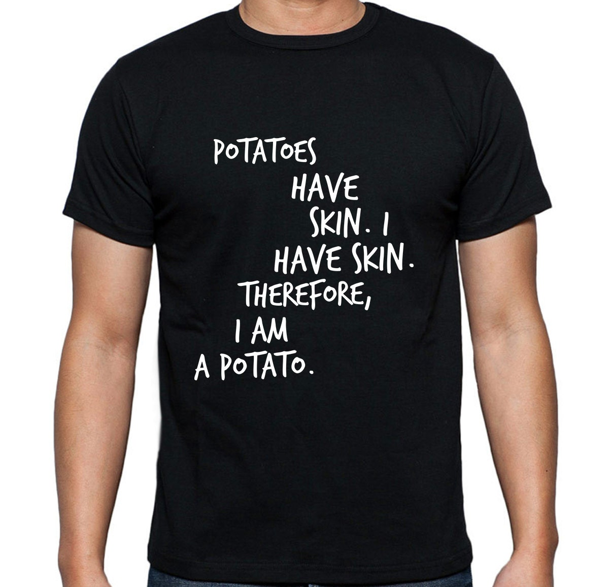 Potatoes Have Skin T-Shirt 8 Colors Humor Shirt Tumblr