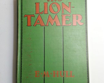 The Lion Tamer by E.M. Hull