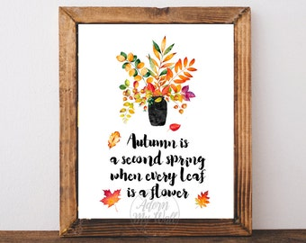 Instant download, Printable art, Autumn leaves, decor, Autumn is a second spring, fall signs, fall prints, fall printable, maple leaf