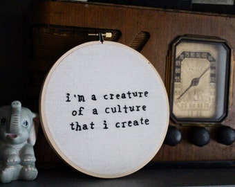 """the front bottoms song lyrics • i'm a creature of a culture that i create • hand embroidery • 6"""" hoop art • embroidered wall art • decor"""