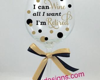 Retirement Wine Glass, Retired Wine Glass, Retirement Glass, Just Retired Wine Glass, Custom Retirement Wine Glass
