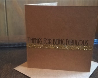 Thank you card - Thanks for being fabulous - gold glitter card
