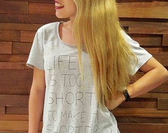 LIFE IS 2 SHORT t-shirt for her