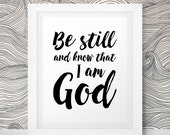 Bible Verse Wall Art Be Still and Know That I Am God Printable Bible Verse Gift Printable Wall Art Psalm 46 10 Inspirational Quote Print