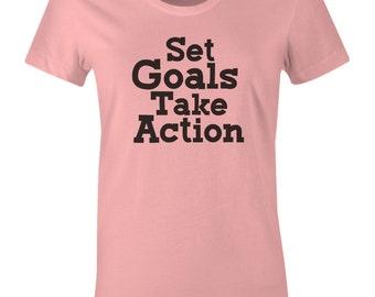 Set Goals Take Action Shirt