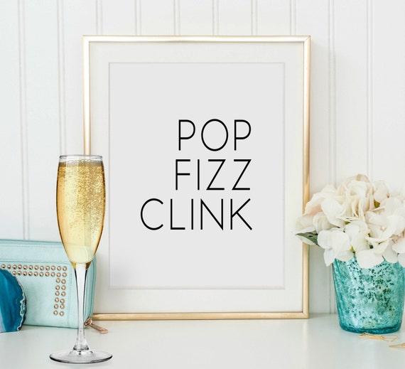 printable wall art pop fizz clink printable champagne art. Black Bedroom Furniture Sets. Home Design Ideas