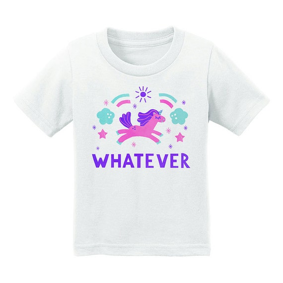 Whatever Unicorn Toddler T Shirt Kids Fantasy Shirt By