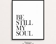 Be Still My Soul, Printable 8x10, Printable Wall Art, Typography, Hymn Art, Christian Printable, Inspirational Quote, Instant Download