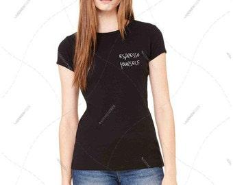 "Women - Girls - Premium Retail Fit ""Espresso Yourself"" Ladies Fit Classic Crest T-Shirt, Tee (S-L)"