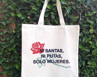 """Screen Printed Feminist Tote Bag With Rose """"Ni Santas, Ni Putas, Solo Mujeres."""""""