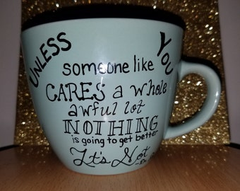 Mug, coffee mug, tea cup, Dr. Seuss quote