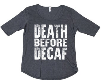 DEATH BEFORE DECAF coffee house Italy Italian cafe latte espresso cappuccino mocha frappe frappuccino shot organic tea tee tank t shirt top