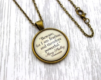 Mary Shelley, 'Beware For I Am Fearless, And Therefore Powerful', Frankenstein Quote Necklace or Keychain, Keyring.