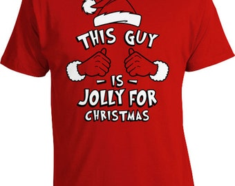 This Guy Is Jolly For Christmas Gifts For Dad Holiday Shirt Xmas T Shirt Holiday Clothing Christmas Outfits Xmas Present Mens Tee TGW-633