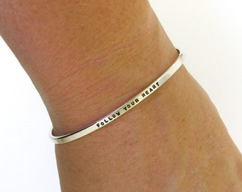 Follow Your Heart, sterling silver cuff bracelet, hand stamped bracelet by Kathryn Riechert