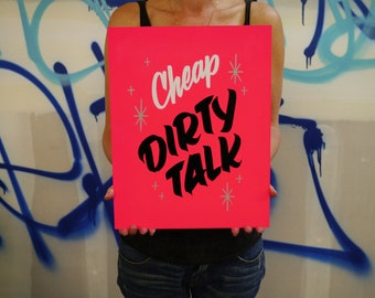 Cheap Dirty Talk - hand painted sign