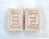 Mason Jar Rubber Stamp - Pretty Things Inside - Made with love - Customized Stamp