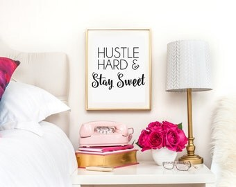 Hustle Hard and Stay Sweet // Illustration Art Quote Print // 8x10