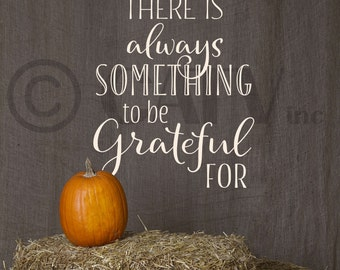 There is always something to be grateful for vinyl lettering wall decal sticker fall thanksgiving decor words