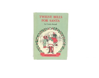Vintage Christmas Book, Vintage Book, Twelve Bells for Santa, by Crosby Bonsell, An I can Read Book, Hardcover 1977
